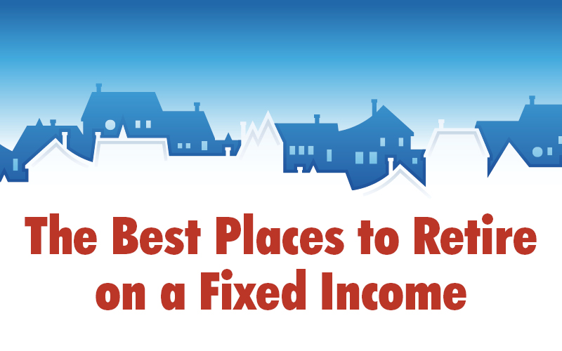 The Best Places to Retire on a Fixed Income